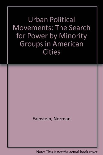 9780139393303: Urban Political Movements: The Search for Power by Minority Groups in American Cities