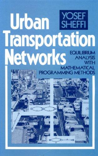 9780139397295: Urban Transportation Networks: Equilibrium Analysis With Mathematical Programming Methods