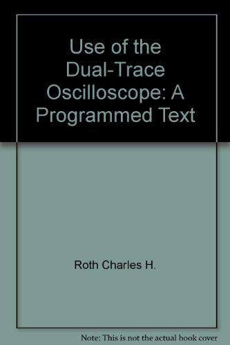 9780139400315: Use of the Dual-Trace Oscilloscope: A Programmed Text