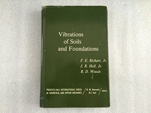 Vibrations of Soils and Foundations (Prentice-Hall International: R. D. Woods,