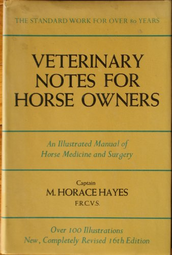 9780139419560: Veterinary Notes for Horse Owners: An Illustrated Manual of Horse Medicine and Surgery