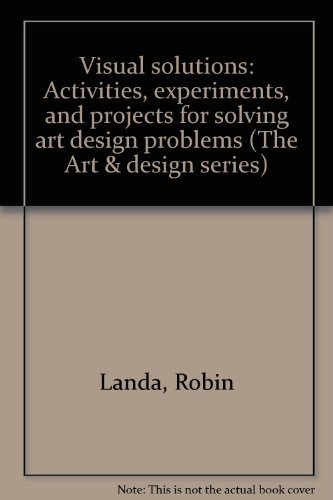 Visual solutions: Activities, experiments, and projects for: Landa, Robin