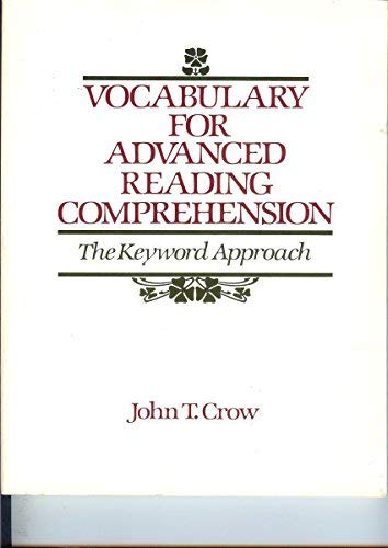 Vocabulary for Advanced Reading Comprehension: The Keyword: Crow, John T.