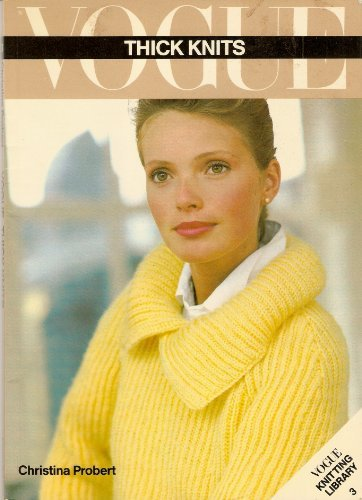 9780139430770: Vogue thick knits (Vogue knitting library)