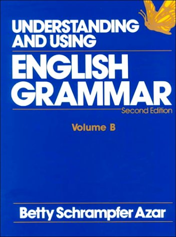 Student Text, Volume B, Understanding and Using: Azar, Betty S.