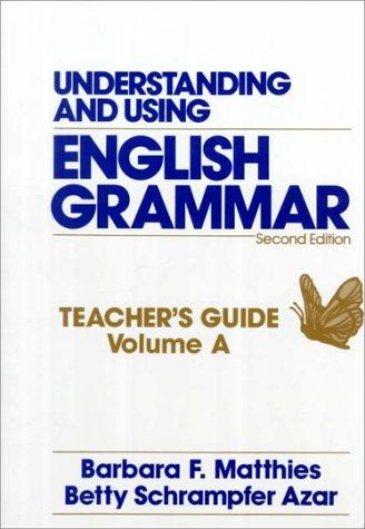 Understanding and Using English Grammar: Teacher's Guide,: Barbara F. Matthies,