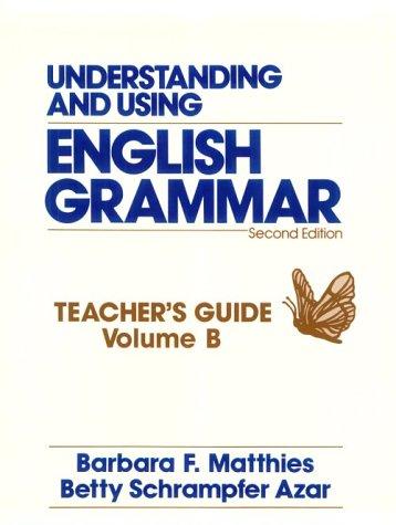 Understanding and Using English Grammar: Teacher's Edition: Azar, Betty Schrampfer