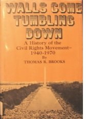 9780139443305: Walls Come Tumbling Down: A History of the Civil Rights Movement, 1940-1970,