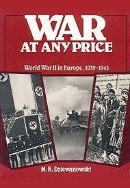 9780139443312: War at Any Price: World War II in Europe, 1939-1945
