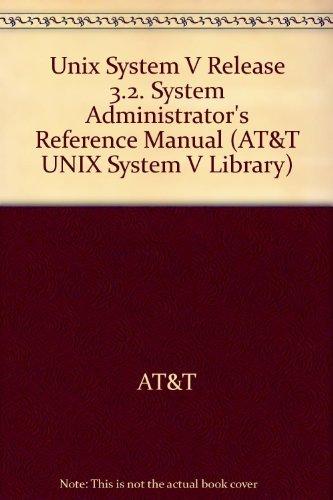 Unix System V Release 3.2: System Administrator's Reference Manual (AT&T UNIX System V ...