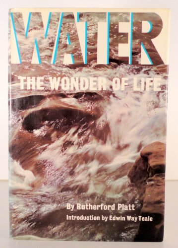 Water: The Wonder of Life (9780139458088) by Rutherford Platt
