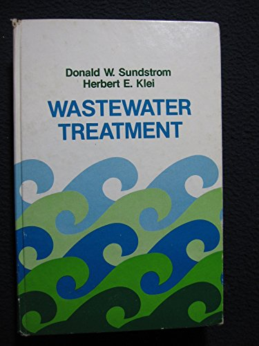 Wastewater Treatment: Klei, Herbert E., Sundstrom, Donald W.