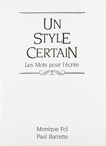 9780139459320: Un style certain: Les Mots pour l'écrire (French Edition)
