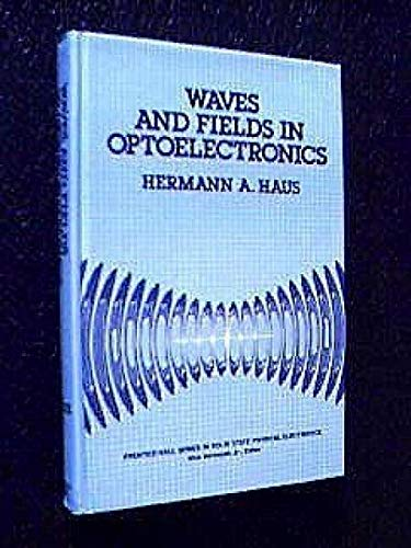 9780139460531: Waves and Fields in Optoelectronics (Prentice-Hall series in solid state physical electronics)