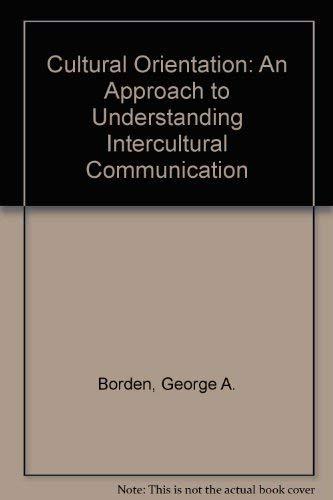 9780139461040: Cultural Orientation: An Approach to Understanding Intercultural Communication
