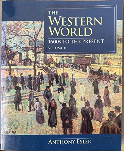 Western World, The: 1600's to Present (Vol. II) (9780139467325) by Anthony Esler
