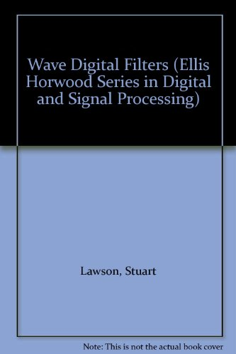9780139469978: Wave Digital Filters (Ellis Horwood Series in Digital and Signal Processing)