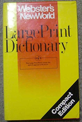 WEBSTER'S NEWWORLD LARGE PRINT DICTIONARY Compact Edition
