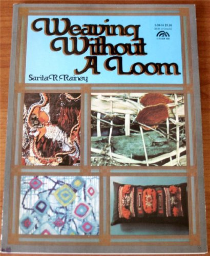 9780139477966: Weaving without a Loom (The creative handcrafts series)