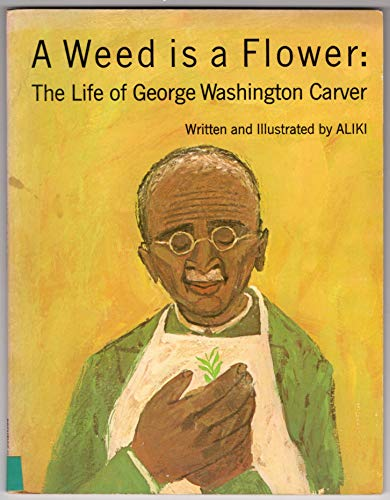 9780139478796: A Weed is a Flower: the Life of George Washington Carver