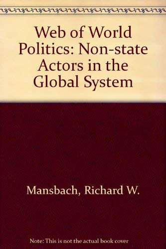 9780139479526: Web of World Politics: Non-state Actors in the Global System