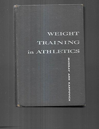 9780139479861: Weight training in athletics