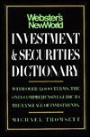Webster's New World Investment and Securities Dictionary: Thomsett, Michael