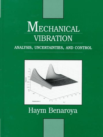9780139483738: Mechanical Vibration: Analysis, Uncertainties, and Control