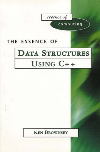 9780139488863: The Essence of Data Structures Using C++ (Essence of Computing)