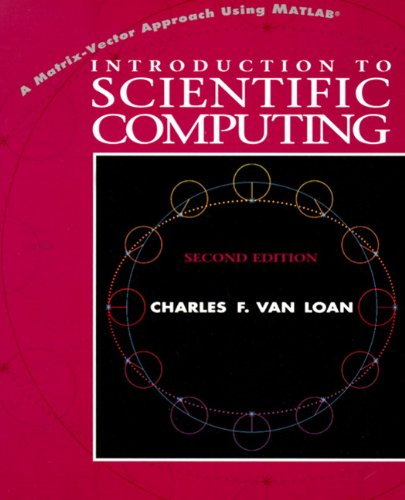 9780139491573: Introduction to Scientific Computing: A Matrix-Vector Approach Using MATLAB (The MATLAB curriculum series)