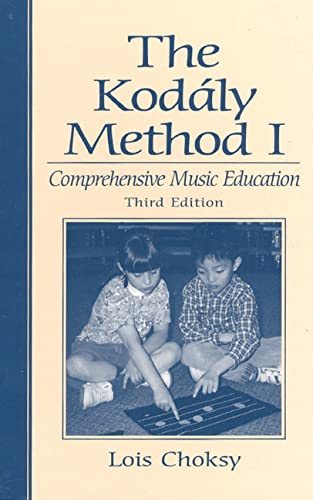 9780139491658: The Kodaly Method I: Comprehensive Music Education (3rd Edition)
