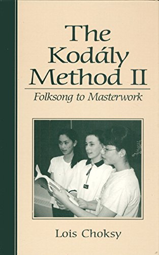 9780139491733: The Kodaly Method II: Folksong to Masterwork