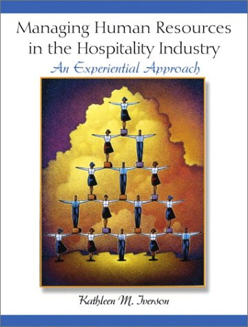Managing Humans Resources in the Hospitality Industry: Kathleen M. Iverson
