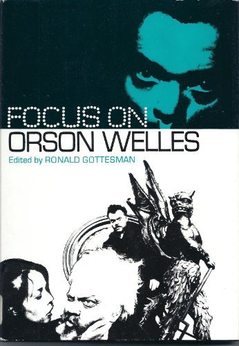 Focus on Orson Welles: GOTTESMAN, RONALD, ED