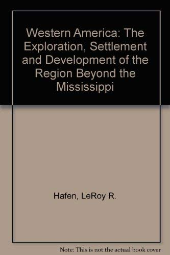 9780139506598: Western America: The Exploration, Settlement and Development of the Region Beyond the Mississippi
