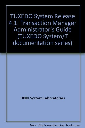 Tuxedo System Release 4.1 Transaction Manager Administrator's Guide (Tuxedo System/T ...
