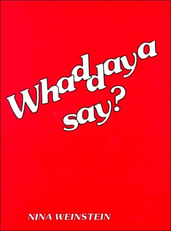 9780139517082: Whaddaya Say?: Guided Practice in Relaxed Spoken English