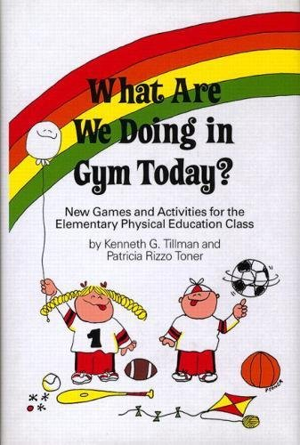 9780139518225: What Are We Doing in Gym Today?: New Games and Activities for the Elementary Physical Education Class