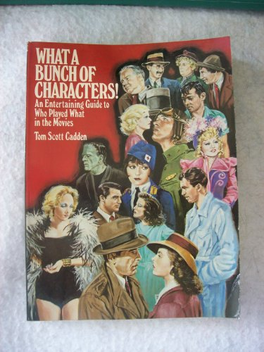 9780139519062: What a Bunch of Characters!: An Entertaining Guide to Who Played What in the Movies