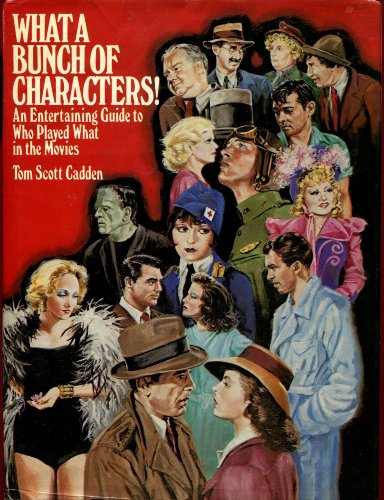 9780139519147: What a Bunch of Characters: An Entertaining Guide to Who Played What in the Movies