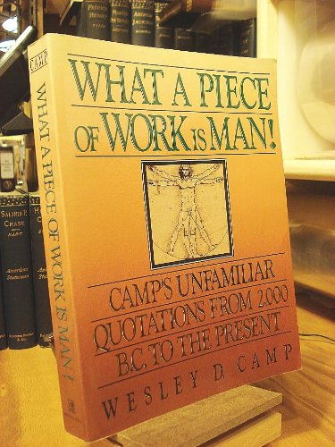 9780139521027: What A Piece of Work is Man : Camp's Unfamiliar Quotations from 2,000 B.C. to the Present
