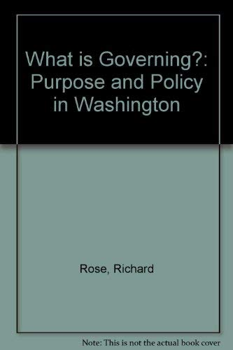 9780139521270: What is Governing?: Purpose and Policy in Washington