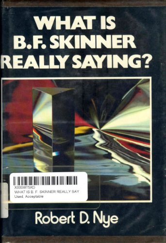 9780139521928: What is B.F.Skinner Really Saying?