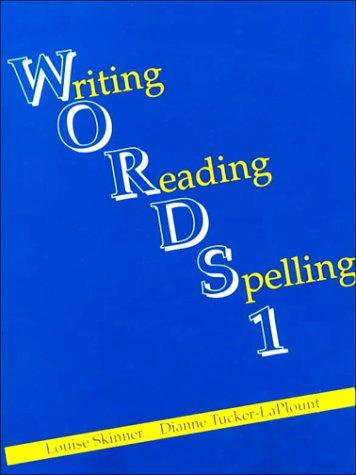 Words 1: Writing, Reading, Spelling Book: Skinner, Louise, Tucker-Laplount,