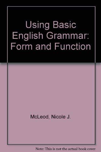 9780139526565: Using Basic English Grammar: Form and Function (English Language Teaching)
