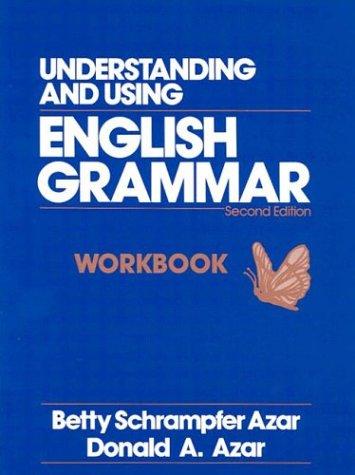Understanding and Using English Grammar: Combined Workbook: Betty Schrampfer Azar