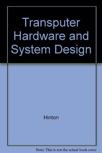 9780139530012: Transputer Hardware and System Design