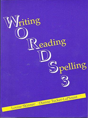Words 3: Writing, Reading, Spelling: Louise Skinner; Dianne