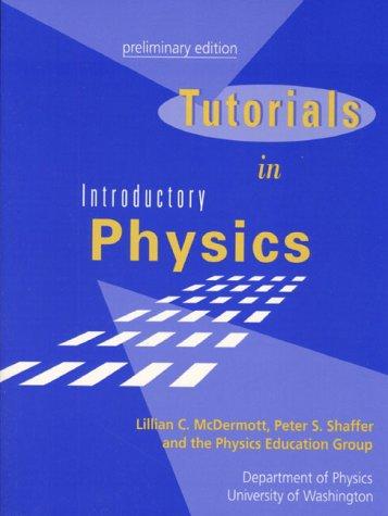 Tutorials in Introductory Physics: Lillian C. McDermott;