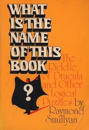 9780139550621: What is the Name of This Book?: The Riddle of Dracula and Other Logical Puzzles